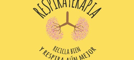 Campaña 'Respiraterapia, recicla bien y respira aún mejor'