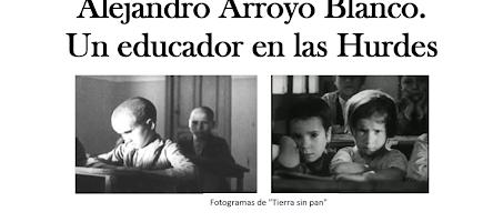 Tertulia abierta: Alejandro Arroyo Blanco, un educador en las Hurdes